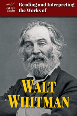 Picture of Reading and Interpreting the Works of Walt Whitman: