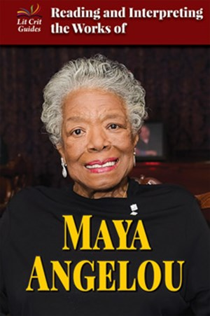 Picture of Reading and Interpreting the Works of Maya Angelou: