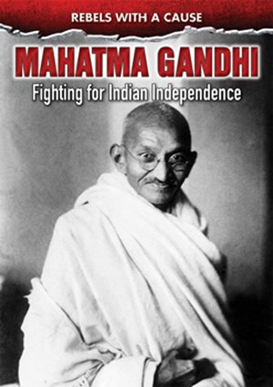 Picture of Mahatma Gandhi: Fighting For Indian Independence