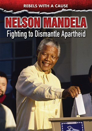 Picture of Nelson Mandela: Fighting to Dismantle Apartheid