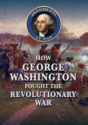 Picture of How George Washington Fought the Revolutionary War: