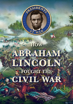 Picture of How Abraham Lincoln Fought the Civil War:
