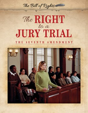 Picture of The Right to a Jury Trial: The Seventh Amendment