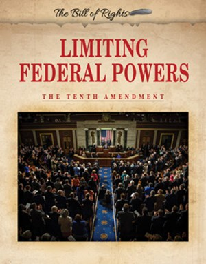 Picture of Limiting Federal Powers: The Tenth Amendment