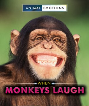 Picture of When Monkeys Laugh: