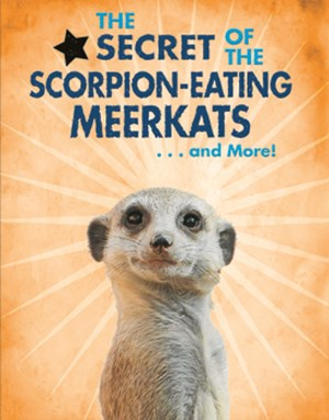 Picture of The Secret of the Scorpion-Eating Meerkats... and More!: