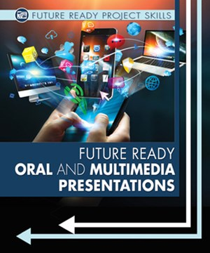 Picture of Future Ready Oral and Multimedia Presentations: