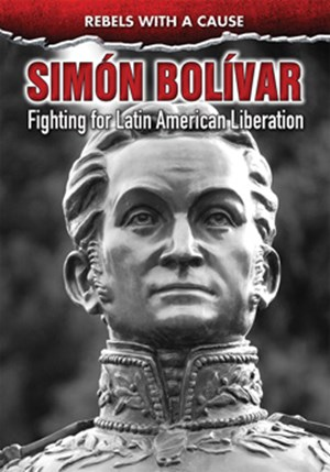 Picture of Simón Bolívar: Fighting for Latin American Liberation