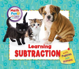 Picture of Learning Subtraction with Puppies and Kittens: