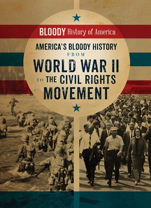 Picture of America's Bloody History from World War II to the Civil Rights Movement: