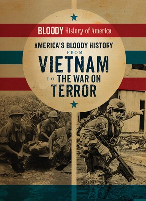 Picture of America's Bloody History from Vietnam to the War on Terror: