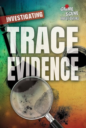 Picture of Investigating Trace Evidence: