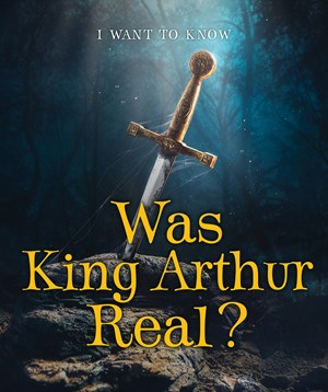 Picture of Was King Arthur Real?: