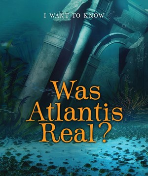 Picture of Was Atlantis Real?:
