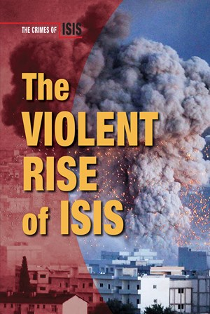 Picture of The Violent Rise of ISIS: