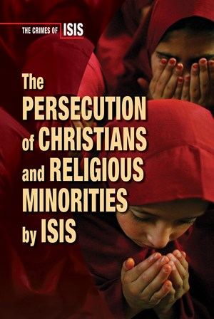 Picture of The Persecution of Christians and Religious Minorities by ISIS: