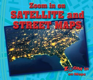 Picture of Zoom in on Satellite and Street Maps: