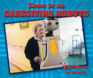 Picture of Zoom in on Caregiving Robots: