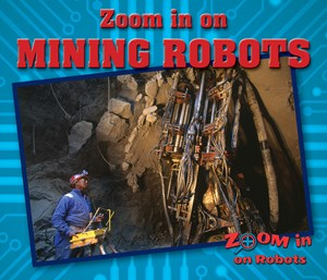 Picture of Zoom in on Mining Robots: