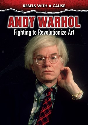 Picture of Andy Warhol: Fighting to Revolutionize Art