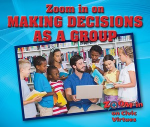 Picture of Zoom in on Making Decisions as a Group: