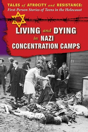 Picture of Living and Dying in Nazi Concentration Camps:
