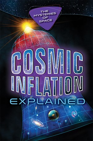 Picture of Cosmic Inflation Explained: