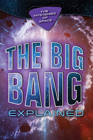 Picture of The Big Bang Explained: