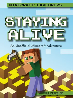 Picture of Staying Alive: An Unofficial Minecraft® Adventure