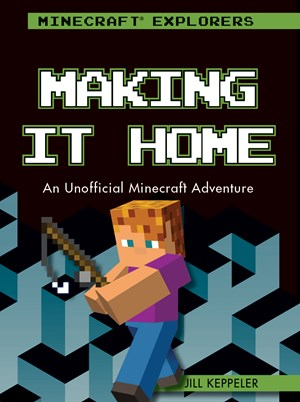 Picture of Making It Home: An Unofficial Minecraft® Adventure