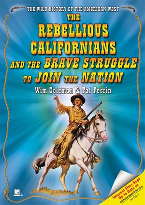 Picture of The Rebellious Californians and the Brave Struggle to Join the Nation