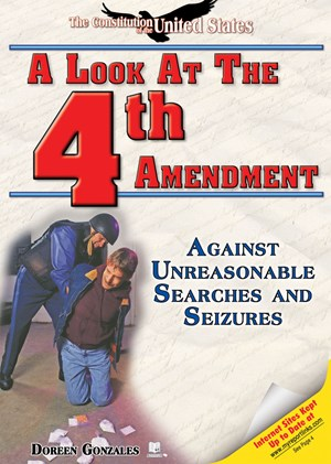 Picture of A Look at the Fourth Amendment: Against Unreasonable Searches and Seizures