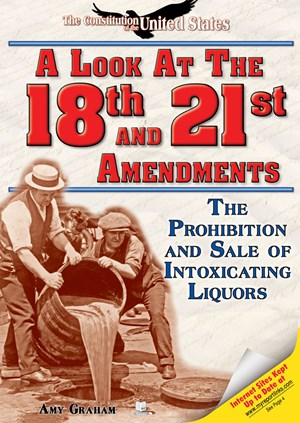 Picture of A Look at the Eighteenth and Twenty-first Amendments: The Prohibition and Sale of Intoxicating Liquors