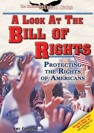 Picture of A Look at the Bill of Rights: Protecting the Rights of Americans