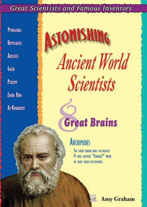 Picture of Astonishing Ancient World Scientists: Eight Great Brains