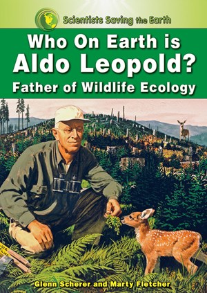 Picture of Who on Earth is Aldo Leopold?: Father of Wildlife Ecology