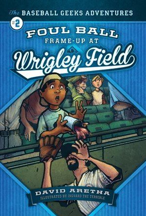 Picture of Foul Ball Frame-up at Wrigley Field: The Baseball Geeks Adventures Book 2