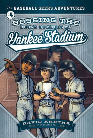 Picture of Bossing the Bronx Bombers at Yankee Stadium: The Baseball Geeks Adventures Book 4