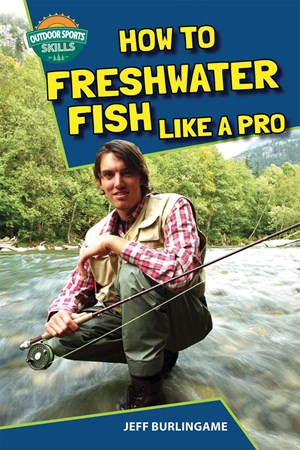 Picture of How to Freshwater Fish Like a Pro