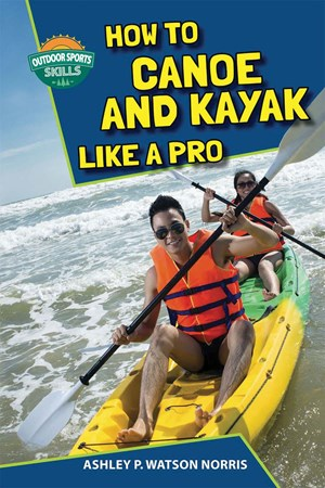 Picture of How to Canoe and Kayak Like a Pro