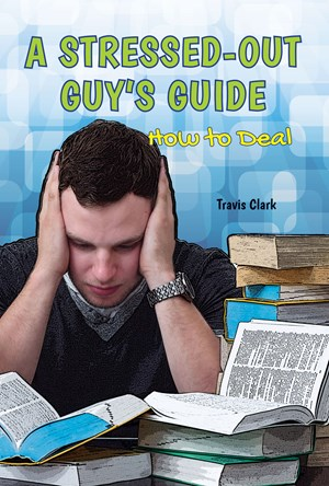 Picture of A Stressed-Out Guy's Guide: How to Deal