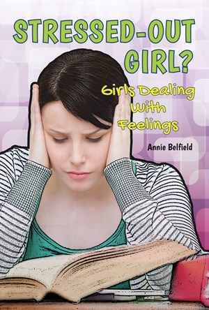 Picture of Stressed-Out Girl?: Girls Dealing With Feelings