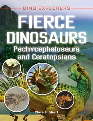 Picture of Fierce Dinosaurs: Pachycephalosaurs and Ceratopsians