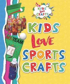 Picture of Kids Love Sports Crafts: