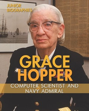 Picture of Grace Hopper: Computer Scientist and Navy Admiral