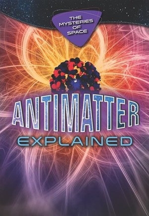 Picture of Antimatter Explained: