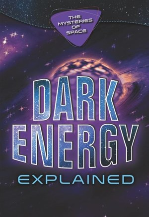Picture of Dark Energy Explained: