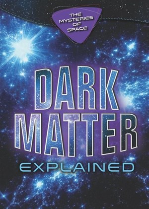 Picture of Dark Matter Explained: