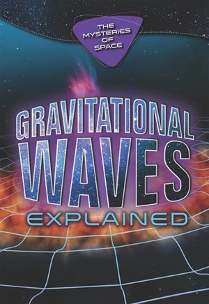 Picture of Gravitational Waves Explained: