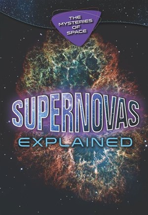 Picture of Supernovas Explained: